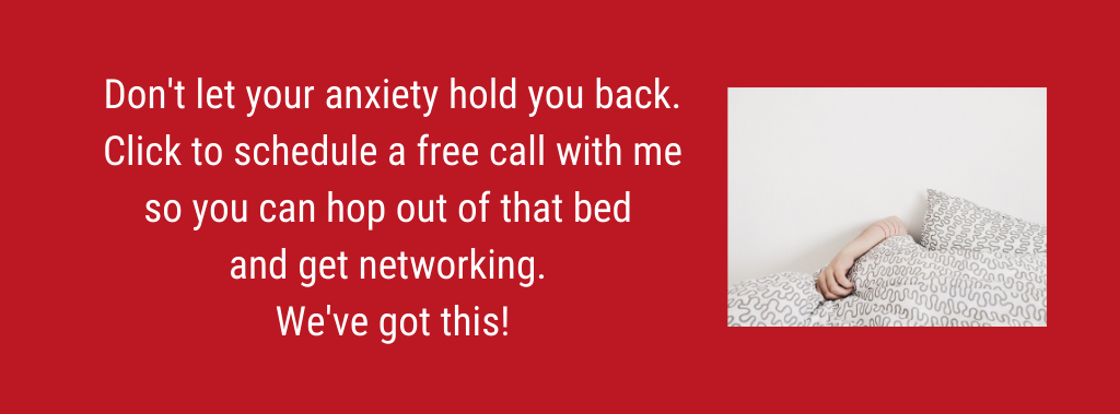 don't let anxiety keep you from networking. click to sign up for a free call with me.